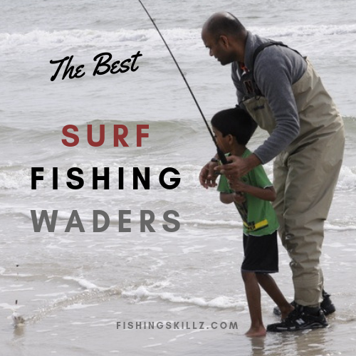 best fishing waders for surf fishing