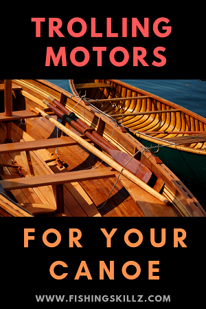 BEST TROLLING MOTOR For Your Canoe Or Kayak (Reviews 2019)