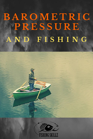 how barometric pressure affects fishing conditions